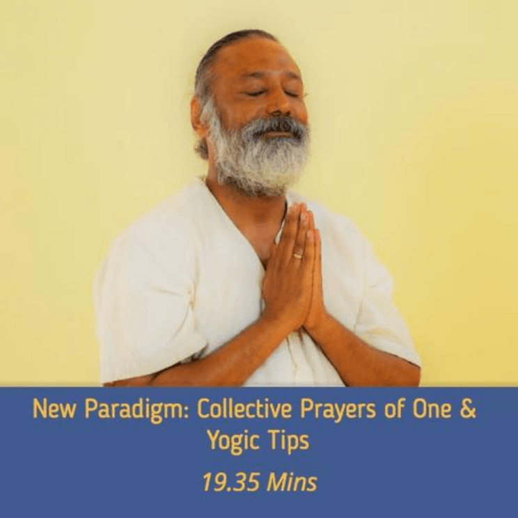 COLLECTIVE PRAYERS OF ONE & YOGIC TIPS